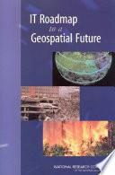 IT Roadmap to a Geospatial Future