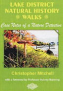 LAKE DISTRICT NATURAL HISTORY WALKS: Case Notes of a Nature Detective
