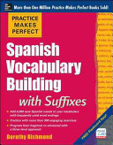 Practice Makes Perfect Spanish Vocabulary Building with Suffixes Book