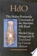 """The Malay Peninsula: Crossroads of the Maritime Silk Road (100 BC 1300 AD)"" by Michel Jacq-Hergoualc'h"