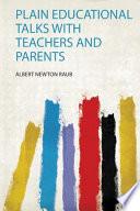 Plain Educational Talks with Teachers and Parents