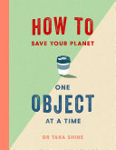 How to Save Your Planet One Object at a Time Pdf/ePub eBook