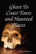Ghost To Coast Tours and Haunted Places