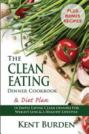 The Clean Eating Dinner Cookbook   Diet Plan