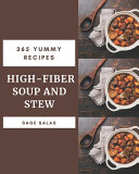 365 Yummy High Fiber Soup and Stew Recipes