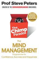 La paradoja del chimpancé : el programa de gestión mental que te garantiza el éxito, la confianza y la felicidad que deseas