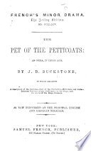 The Pet of the Petticoats  an Opera  in Three Acts  Etc