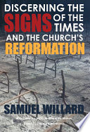 Discerning the Signs of the Times and the Church s Reformation
