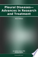 Pleural Diseases   Advances in Research and Treatment  2012 Edition Book