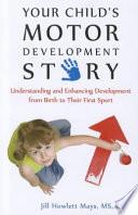 Your Child's Motor Development Story