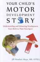 Your Child s Motor Development Story