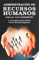 Administracion de recursos humanos para el alto desempeno / Human Resources Management for High Performance
