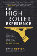 The High Roller Experience: How Caesars and Other World-Class Companies Are Using Data to Create an Unforgettable Customer Experience Pdf