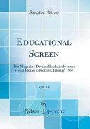 Educational Screen Vol 16