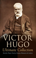 VICTOR HUGO Ultimate Collection: Novels, Plays, Poetry, Essays, Memoirs & Letters Pdf