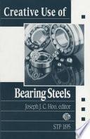 Creative Use of Bearing Steels
