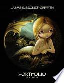Jasmine Becket-Griffith: PORTFOLIO THREE  , Volume 3