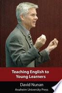 """Teaching English to Young Learners"" by David Nunan, Anaheim University Press"