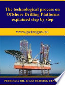 The technological process on Offshore Drilling Platforms explained step by step Book