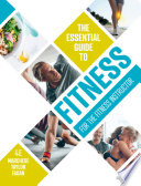 """The Essential Guide to Fitness"" by Rosemary Marchese, Julie Taylor, Kirsten Fagan"