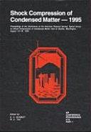 Shock Compression of Condensed Matter--1995