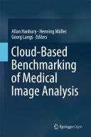 Cloud-Based Benchmarking of Medical Image Analysis