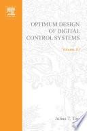 Optimum Design Of Digital Control Systemsby Julius T Tou