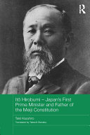 Itō Hirobumi – Japan's First Prime Minister and Father of the Meiji Constitution