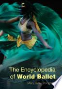 """The Encyclopedia of World Ballet"" by Mary Ellen Snodgrass"