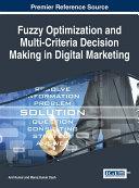 Fuzzy Optimization and Multi-Criteria Decision Making in Digital Marketing