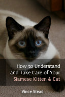 Pdf How to Understand and Take Care of Your Siamese Kitten & Cat Telecharger