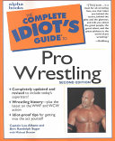 The Complete Idiot s Guide to Pro Wrestling