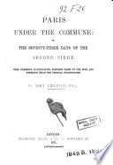 Paris Under The Commune Or The Seventy Three Days Of The Second Siege Book PDF