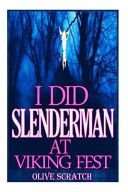 I Did Slender Man At Viking Fest And I Liked It Series