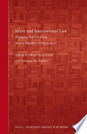 Islam and International Law  : Engaging Self-Centrism from a Plurality of Perspectives