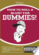 How to Roll a Blunt for Dummies!