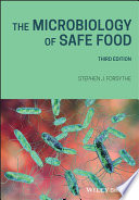 """The Microbiology of Safe Food"" by Stephen J. Forsythe"