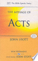 The Message of Acts  : To the Ends of the Earth
