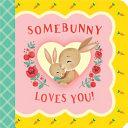 Somebunny Loves You