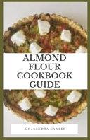 Almond Flour Cookbook Guide
