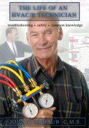 The Life of an HVAC R Technician