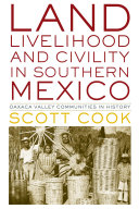 Land  Livelihood  and Civility in Southern Mexico
