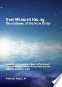 New Messiah Rising Revelations of the New Order