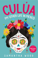 Culua: My Other Life in Mexico