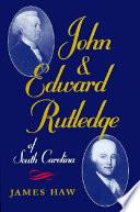 John & Edward Rutledge of South Carolina
