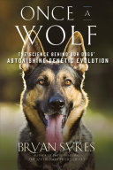 link to Once a wolf : the science behind our dogs' astonishing genetic evolution in the TCC library catalog