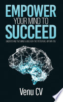 Empower Your Mind To Succeed    Book