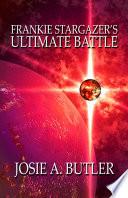 Frankie Stargazer s Ultimate Battle