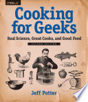 """Cooking for Geeks: Real Science, Great Cooks, and Good Food"" by Jeff Potter"
