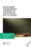 Investment Management:A Science to Teach Or an Art to Learn?